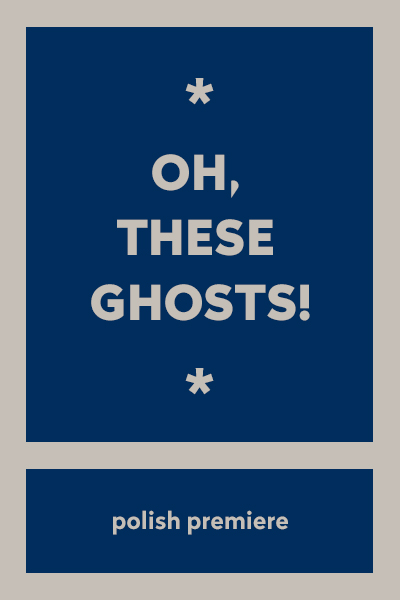Oh, these ghosts!